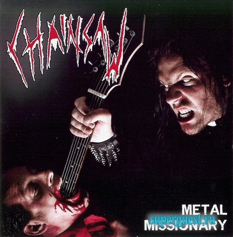 Chainsaw - 2009 - Metal Missionary
