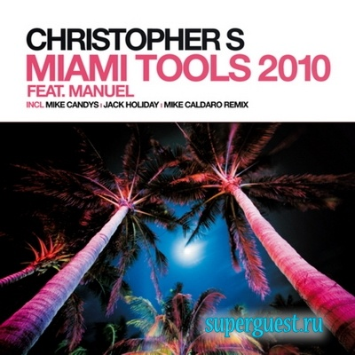 Christopher S feat. Manuel - Miami Tools: Spring Edition 2010