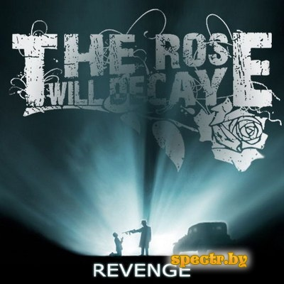 The Rose Will Decay - Revenge [EP] (2010)