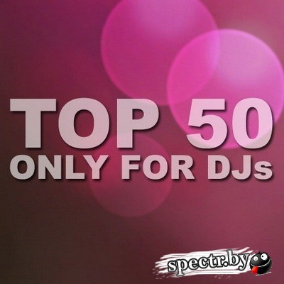 VA - TOP 50 Only For Djs (2012/MP3/320 kbps)