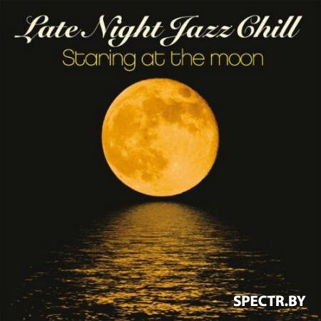 VA - Late Night Jazz Chill: Staring At The Moon (2016)