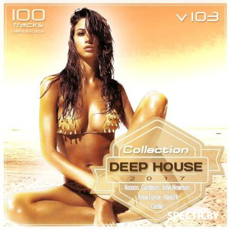 VA - Deep House Collection Vol. 103 (2017)