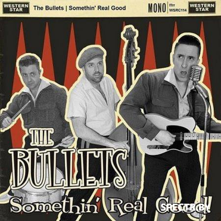 The Bullets - Somethin` Real Good! (2017)