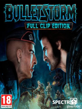 Bulletstorm: Full Clip Edition (2017/RUS/ENG/RePack by xatab)