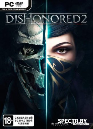Dishonored 2 (v 1.77.5.0/2016/RUS/ENG/RePack by xatab)