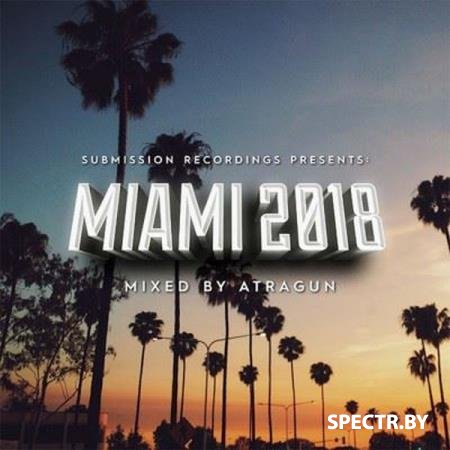 VA - Submission Recordings Presents Miami (Mixed by Atragun) (2018)