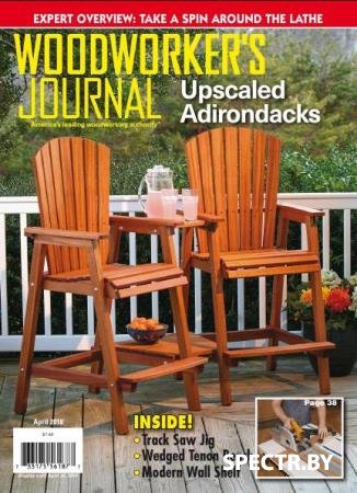 Woodworker's Journal   (April /  2018)