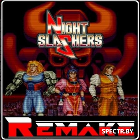 Night Slashers X Remake   v1.2.0